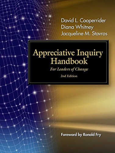 The Appreciative Inquiry Handbook: For Leaders of Change - The